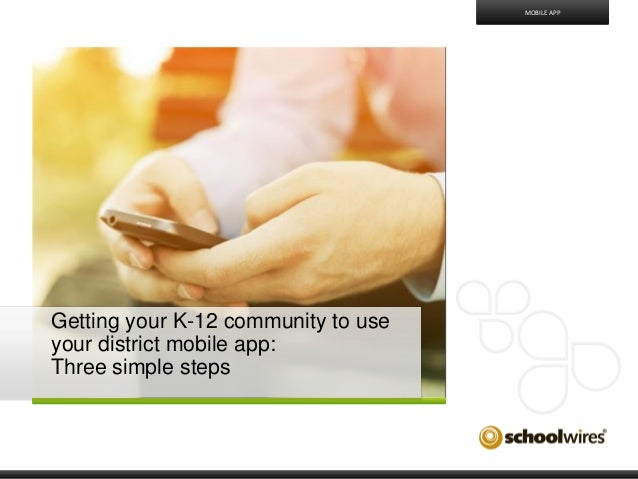3 Steps to Get People to Use Your K-12 Mobile App