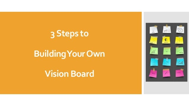 3 Steps To Building Your Own Vision Board