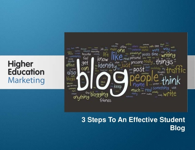 3 Steps to Create an Effective Student Blog Slide 1 3 Steps To An Effective Student Blog