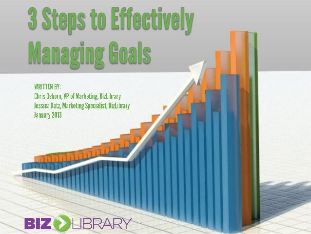 3 Steps to Effectively Manage Goals