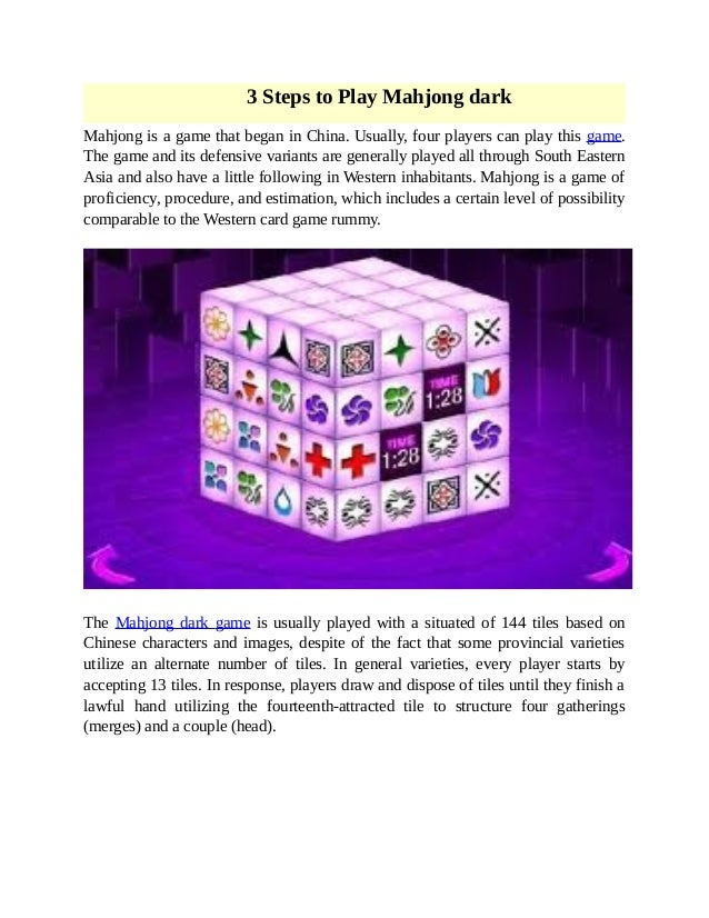 3 Steps to Play Mahjong dark Mahjong is a game that began in China. Usually, four players can play this game. The game and...