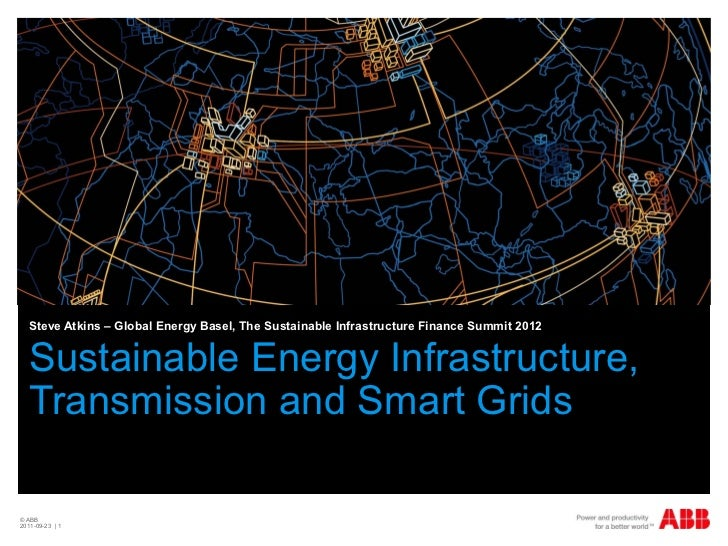 Steve Atkins – Global Energy Basel, The Sustainable Infrastructure Finance Summit 2012  Sustainable Energy Infrastructure,...