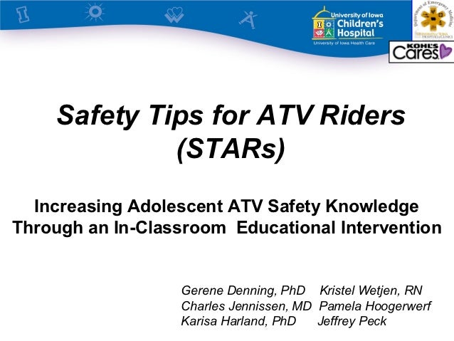 Safety Tips for ATV Riders             (STARs)  Increasing Adolescent ATV Safety KnowledgeThrough an In-Classroom Educatio...