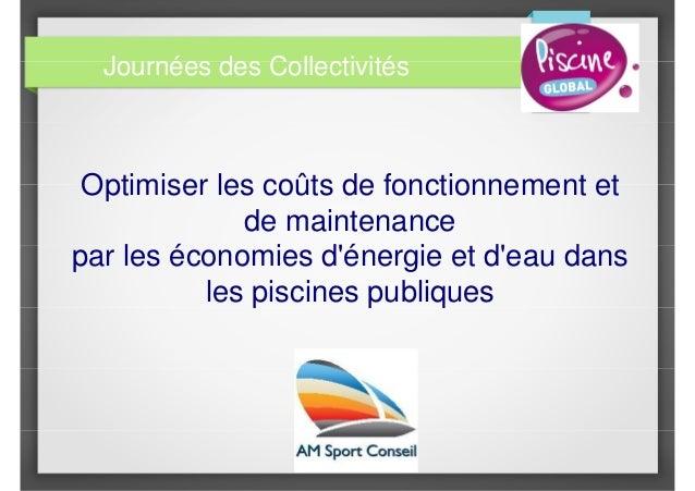Optimiser les coûts de fonctionnement et de maintenance par les économies d'énergie et d'eau dans les piscines publiques J...