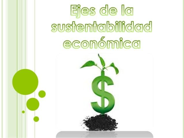 ¿ Cuando surge?El concepto de desarrollo sustentable nace a partir de ladécada de los 80 y es fuertemente impulsado por la...