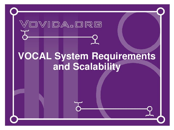 VOCAL System Requirements and Scalability