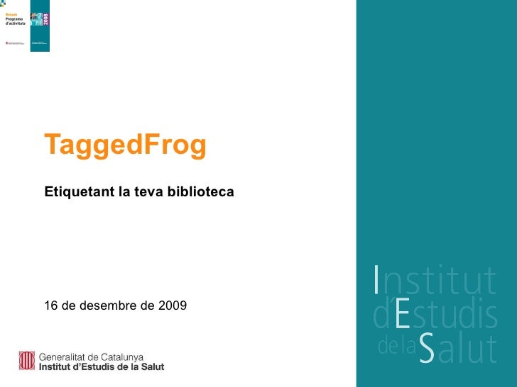 TaggedFrog Etiquetant la teva biblioteca 16 de desembre de 2009