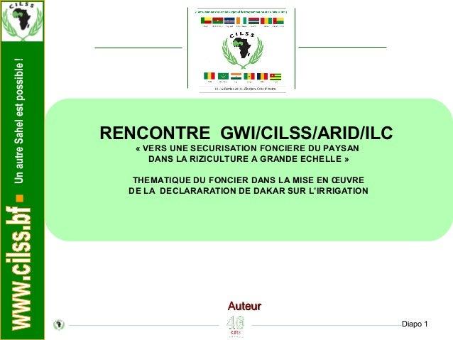 UnautreSahelestpossible! Diapo 1 AuteurAuteur RENCONTRE GWI/CILSS/ARID/ILC « VERS UNE SECURISATION FONCIERE DU PAYSAN DANS...