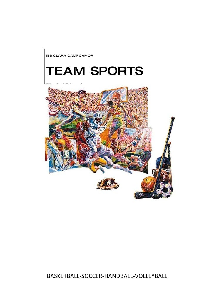 IES CLARA CAMPOAMOR     TEAM SPORTS Physical Education     BASKETBALL-SOCCER-HANDBALL-VOLLEYBALL
