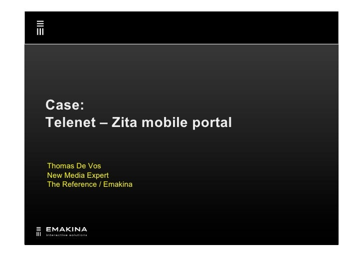 Case: Telenet – Zita mobile portal  Thomas De Vos New Media Expert The Reference / Emakina