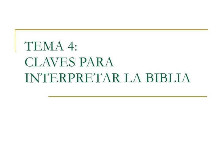 TEMA 4: CLAVES PARA INTERPRETAR LA BIBLIA