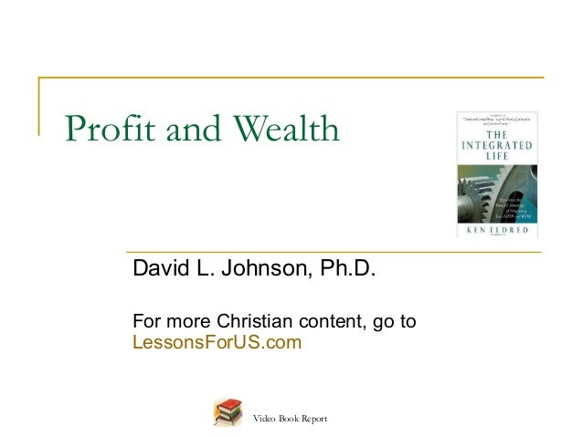 3. The Integrated Life: Profit and Wealth