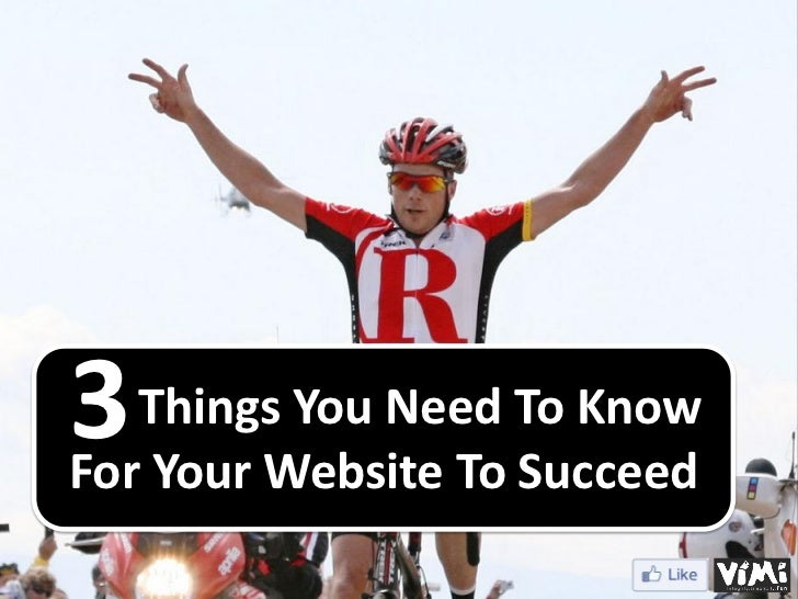 3 ThingsWebsite To To KnowFor Your         You Need                   Succeed