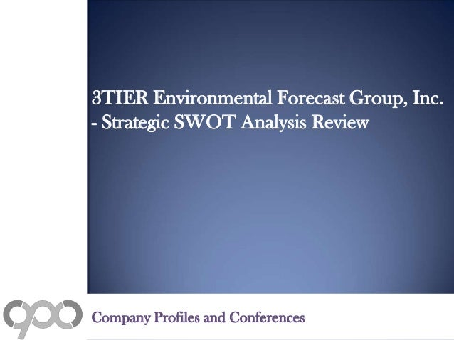 3TIER Environmental Forecast Group, Inc. - Strategic SWOT Analysis Review