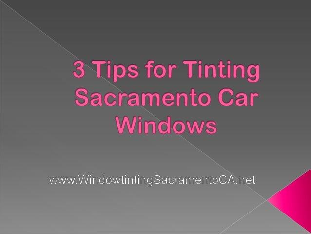 3 Tips for Tinting Sacramento Car Windows