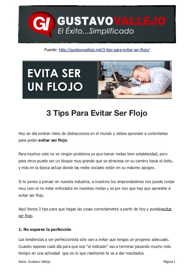 Fuente: http://gustavovallejo.net/3-tips-para-evitar-ser-flojo/                    3 Tips Para Evitar Ser FlojoHoy en día ...