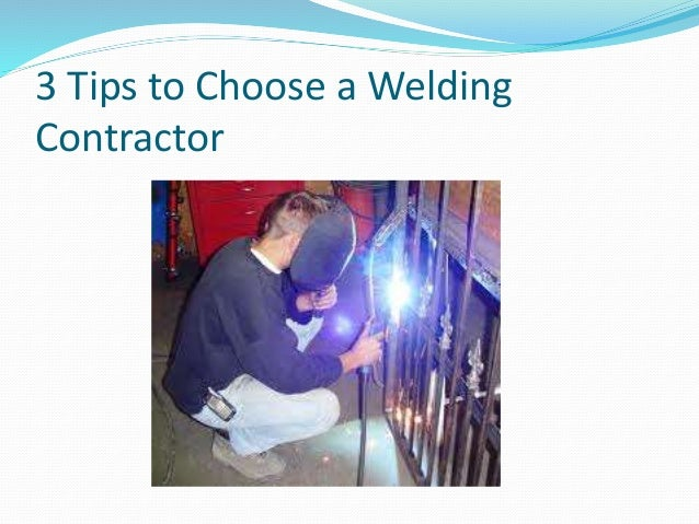 3 tips to choose a welding contractor. Black Bedroom Furniture Sets. Home Design Ideas
