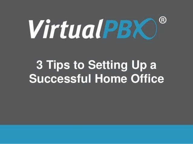 3 Tips To Setting Up A Successful Home Office
