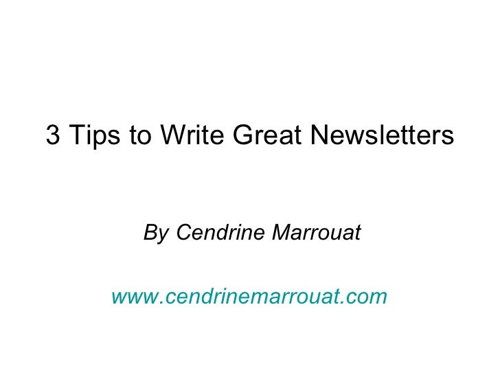 3 Tips to Write Great Newsletters By Cendrine Marrouat www.cendrinemarrouat.com