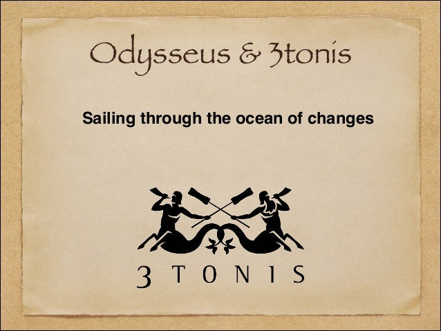 Odysseus & 3tonis Sailing through the ocean of changes