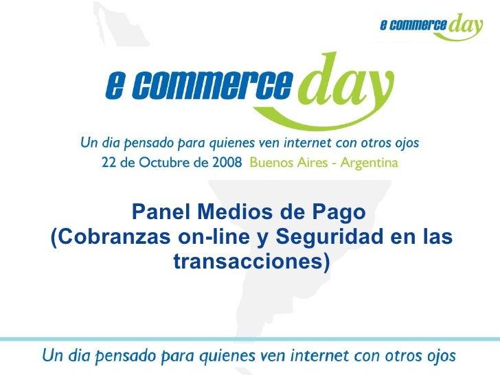 Panel Medios de Pago  (Cobranzas on-line y Seguridad en las transacciones)