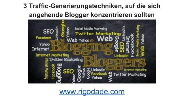 3 Traffic-Generierungstechniken, auf die sich angehende Blogger konzentrieren sollten www.rigodade.com