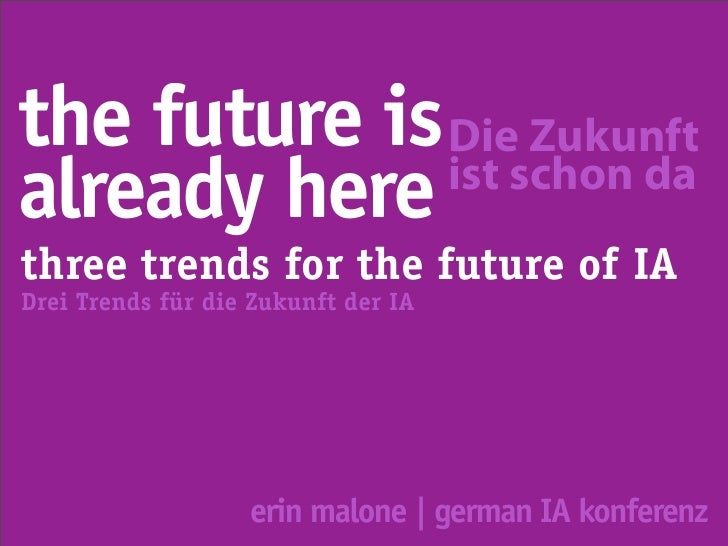the future is Dieschon da                   Zukunft               ist already here three trends for the future of IA Drei ...