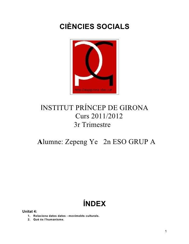 CIÈNCIES SOCIALS            INSTITUT PRÍNCEP DE GIRONA                     Curs 2011/2012                    3r Trimestre ...