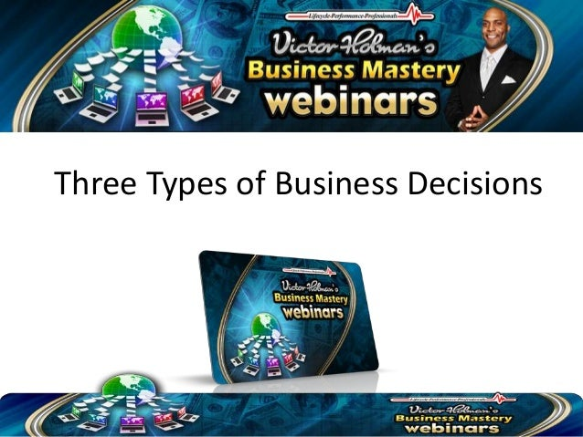 Three Types of Business Decisions