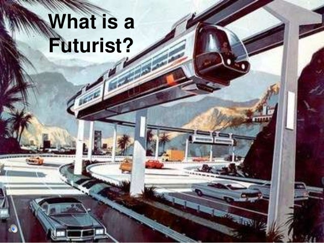 What is a Futurist?