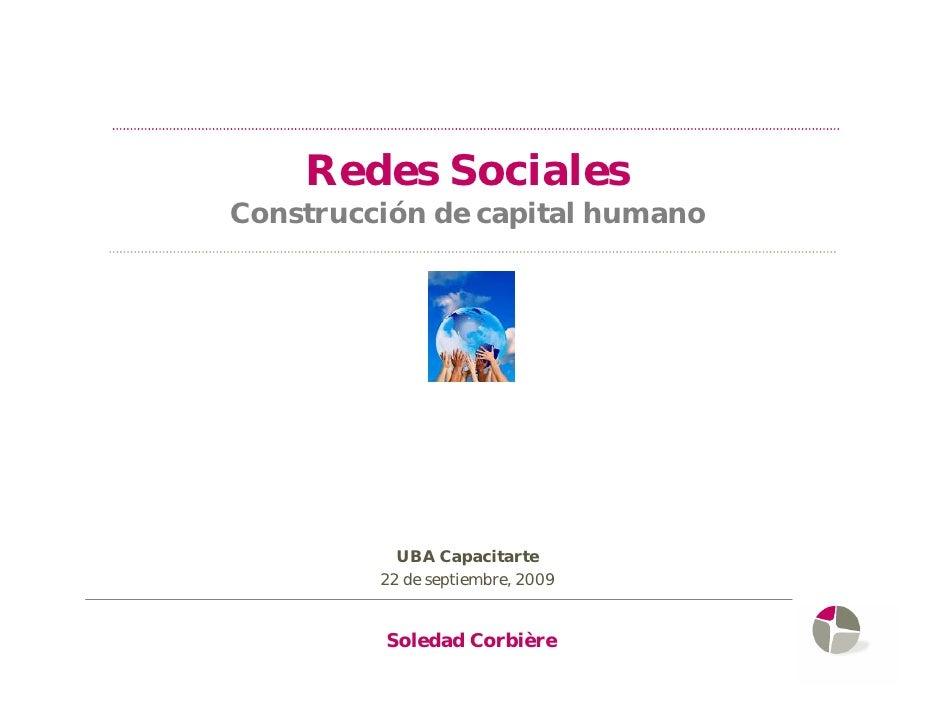 Redes Sociales Construcción de capital humano                UBA Capacitarte          22 de septiembre, 2009            So...