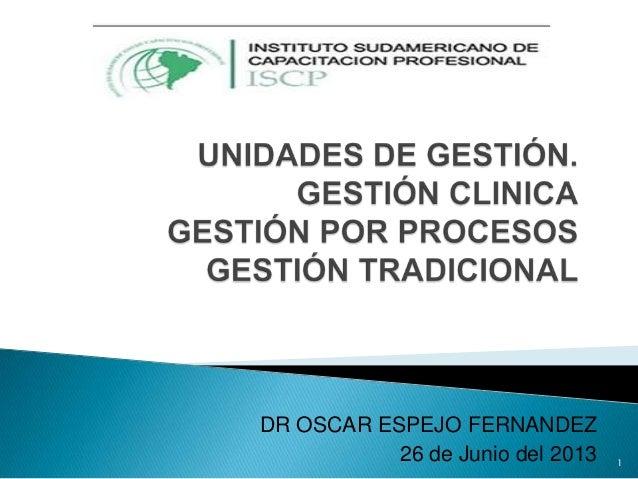 DR OSCAR ESPEJO FERNANDEZ 26 de Junio del 2013 1
