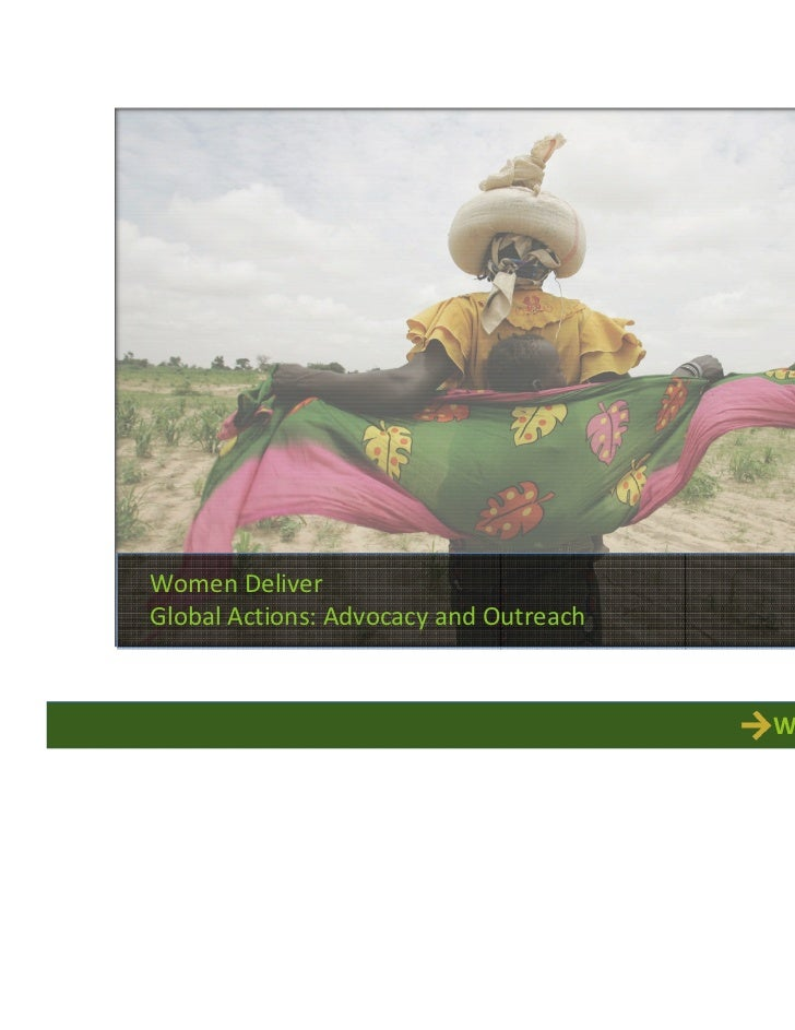 Women DeliverGlobal Actions: Advocacy and Outreach                                        WOMEN DELIVER