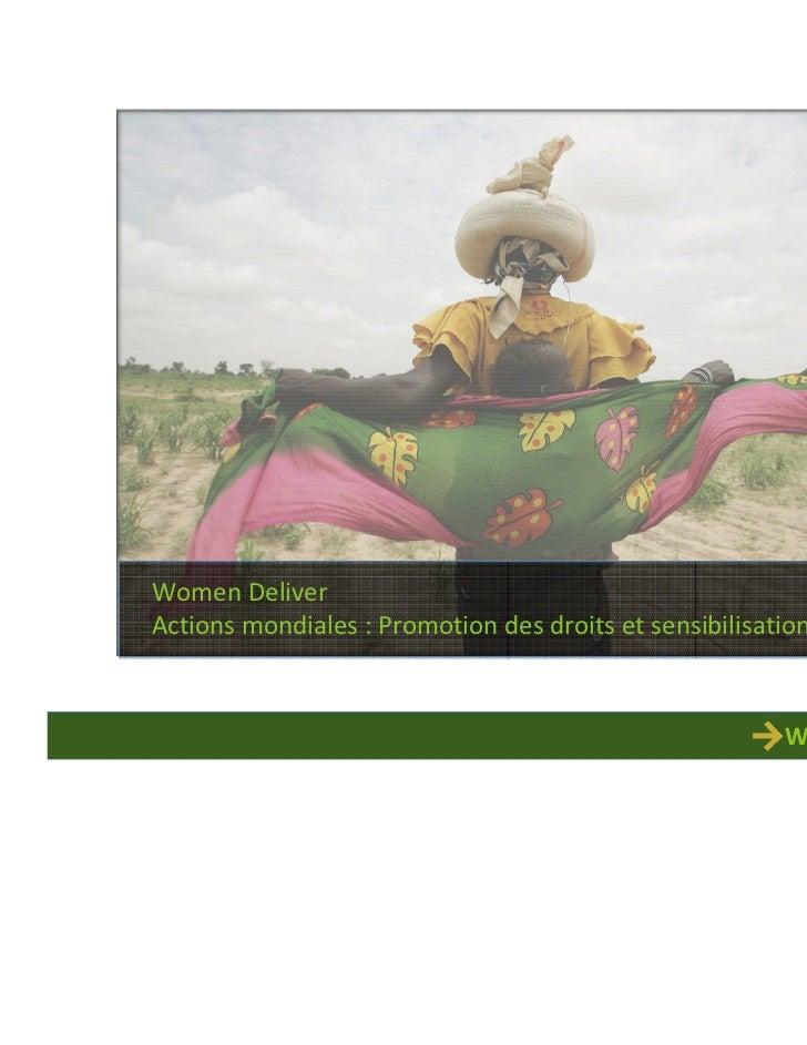 Women DeliverActions mondiales : Promotion des droits et sensibilisation                                                  ...