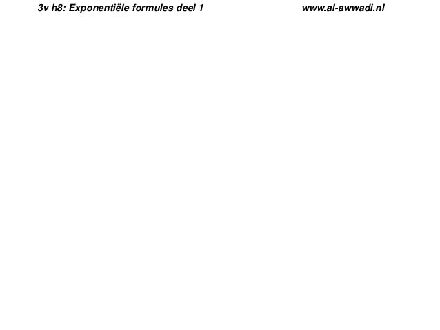 3v h8: Exponentiële formules deel 1  www.al-awwadi.nl