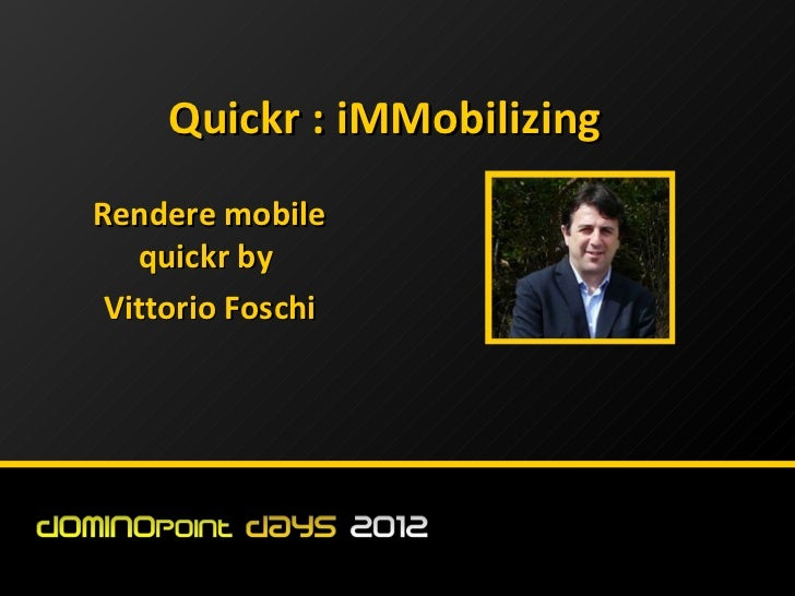 Quickr : iMMobilizingRendere mobile   quickr by Vittorio Foschi