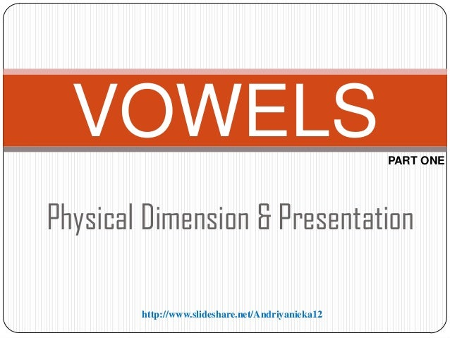 (3) vowels (dimension & presentation)
