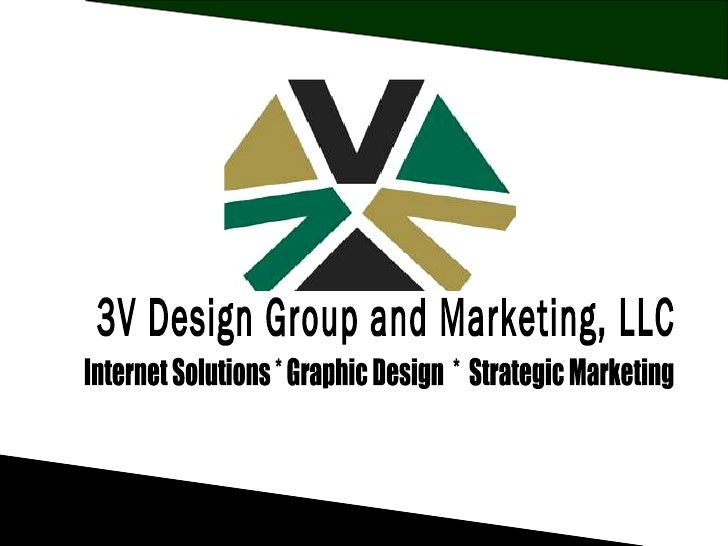 3V Design Group and Marketing, LLC Internet Solutions * Graphic Design  *  Strategic Marketing