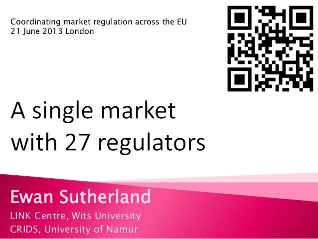 A single market with 27 regulators