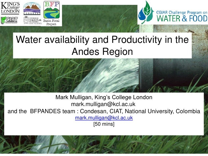 Water availability and Productivity in the               Andes Region                   Mark Mulligan, King's College Lond...