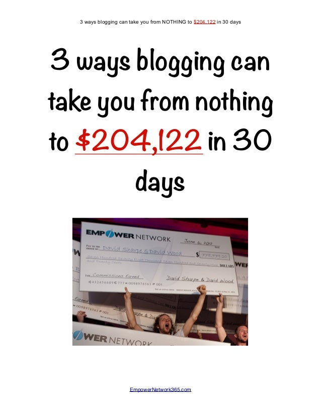 3 ways blogging can take you from nothing to $204,122 in 30 days  3 ways blogging can take you from NOTHING to $204,122 in...