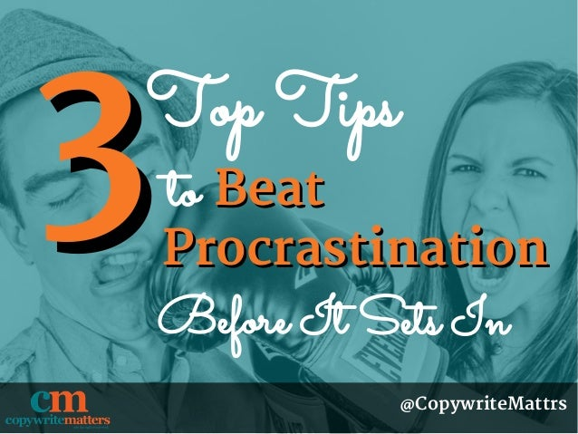 3 ways to beat procrastination before it sets in