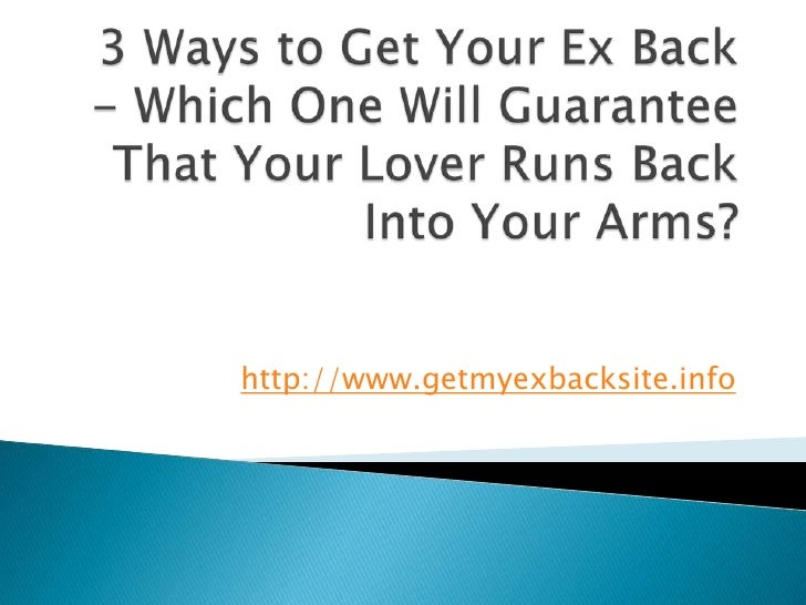 3 ways to get your ex back out