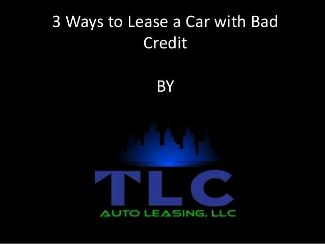 Bad Car 3 Ways to Lease a Car With Bad