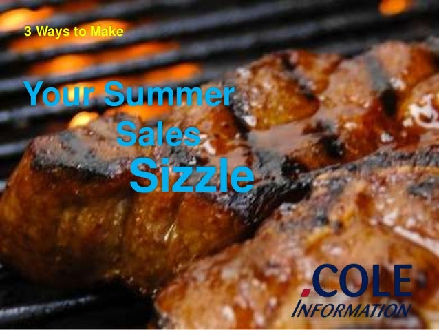 Your Summer 3 Ways to Make Sizzle Sales
