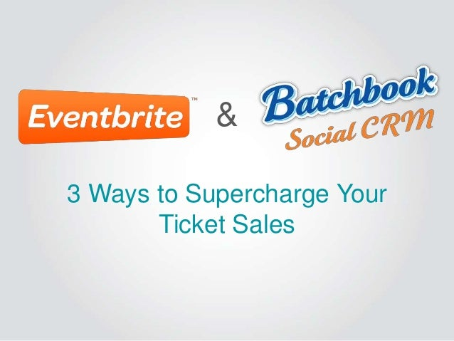 3 Ways to Supercharge Your Ticket Sales &