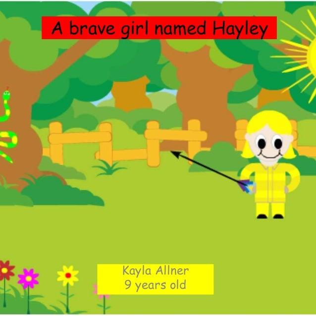 A brave girl named Hayley Kayla Allner 9 years old