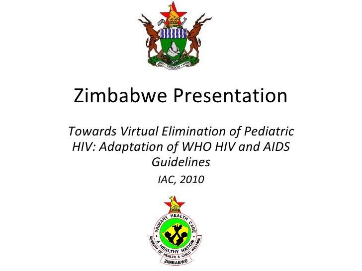 Towards Virtual Elimination of Pediatric HIV: Adaption of WHO HIV and AIDS Guidelines - Zimbabwe