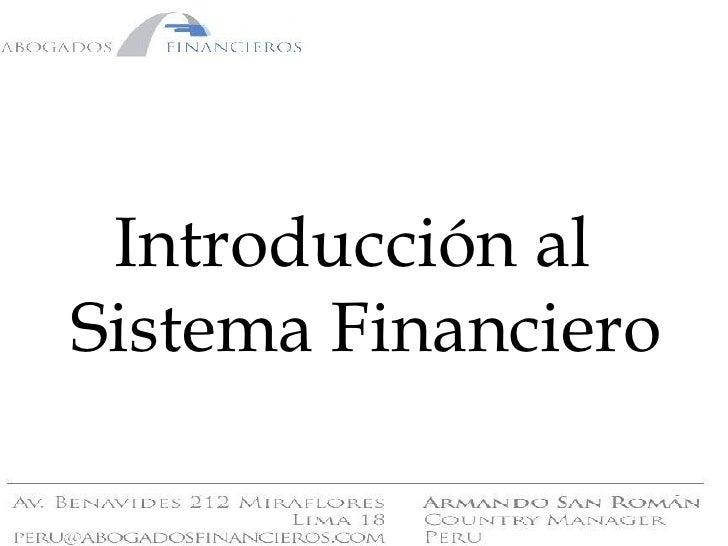 <ul><li>Introducción al Sistema Financiero </li></ul>
