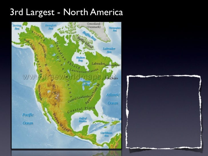 3rd Largest - North America